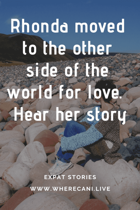 Rhonda move to the other side of the world for love.  Her Story. Pinterest Pin