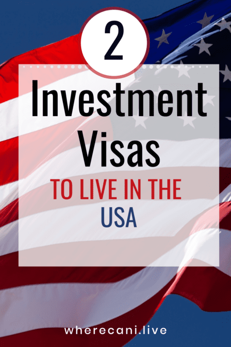 2 investment visas to live in the USA pinerest Pin