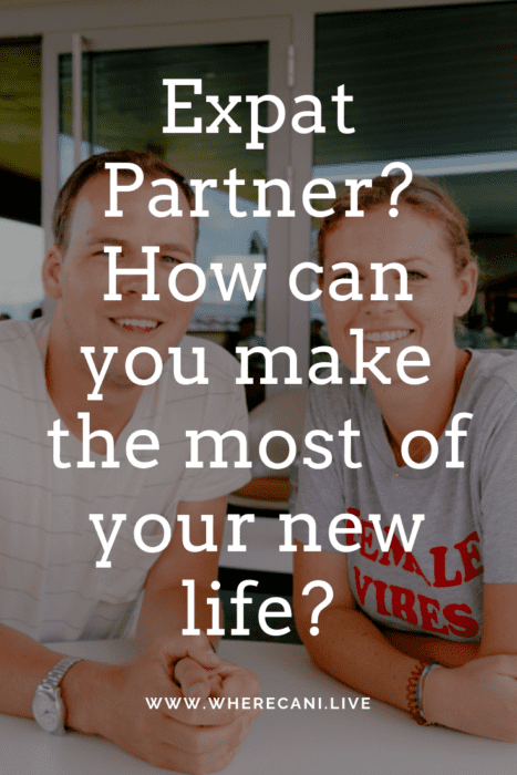 Expat partner?  Make the most of your new life
