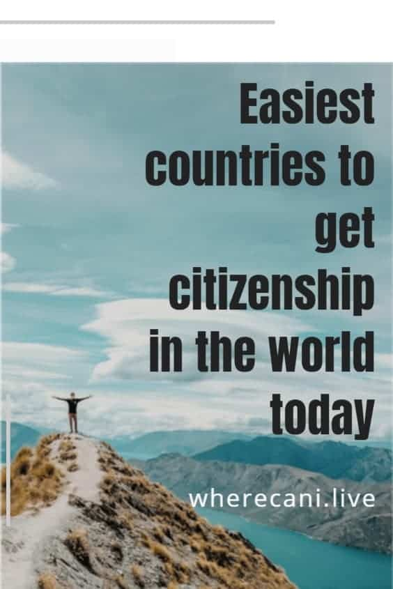 Where is the easiest country in the world to get citizenship?  Find out here. #country #citizenship #moveabroad #passport via @wherecanilive