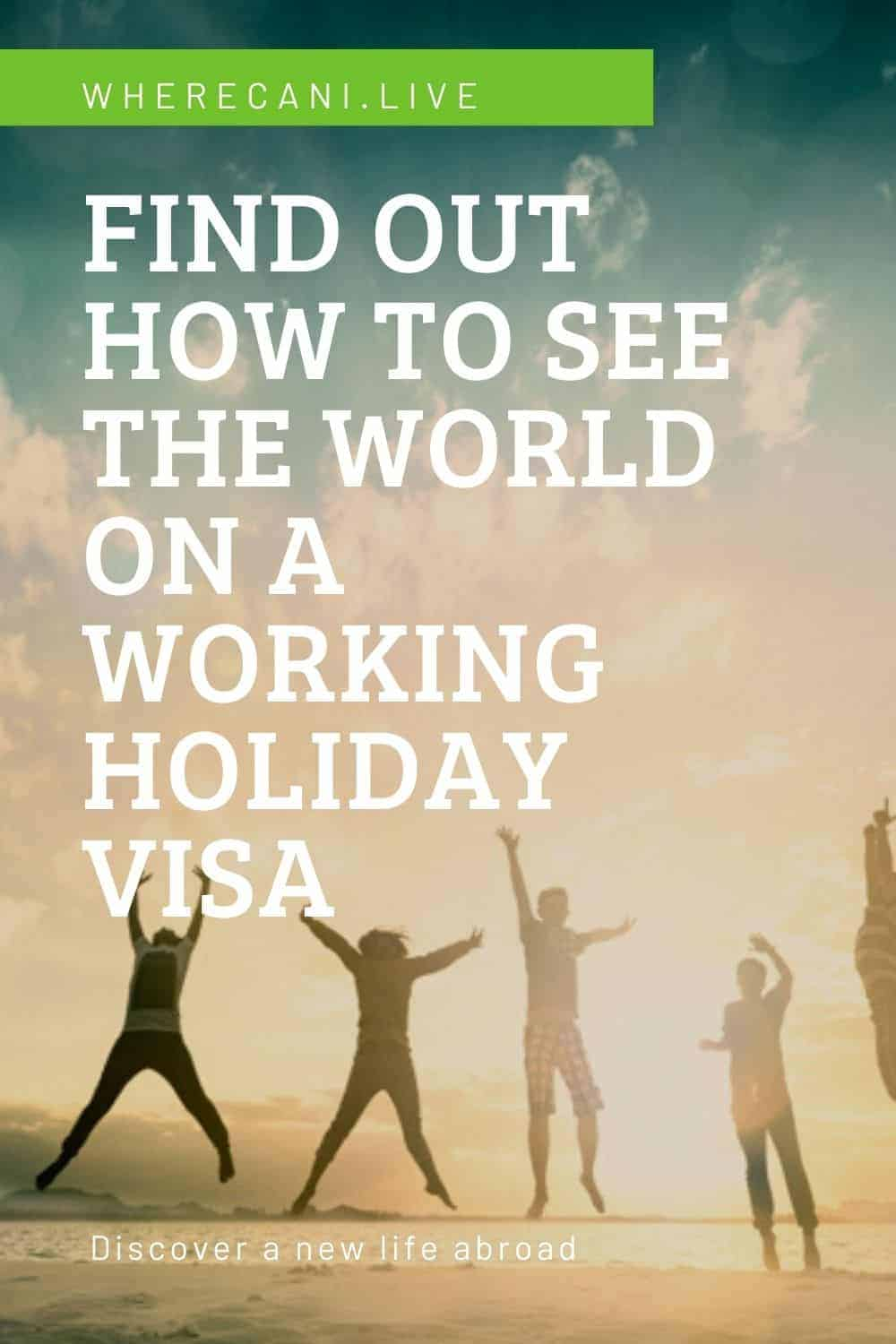 What better way to see the world than to work your way around it?  Find out how to get a working holiday visa. #workingholiday #visa #expat #travel #global #world #expatlife via @wherecanilive