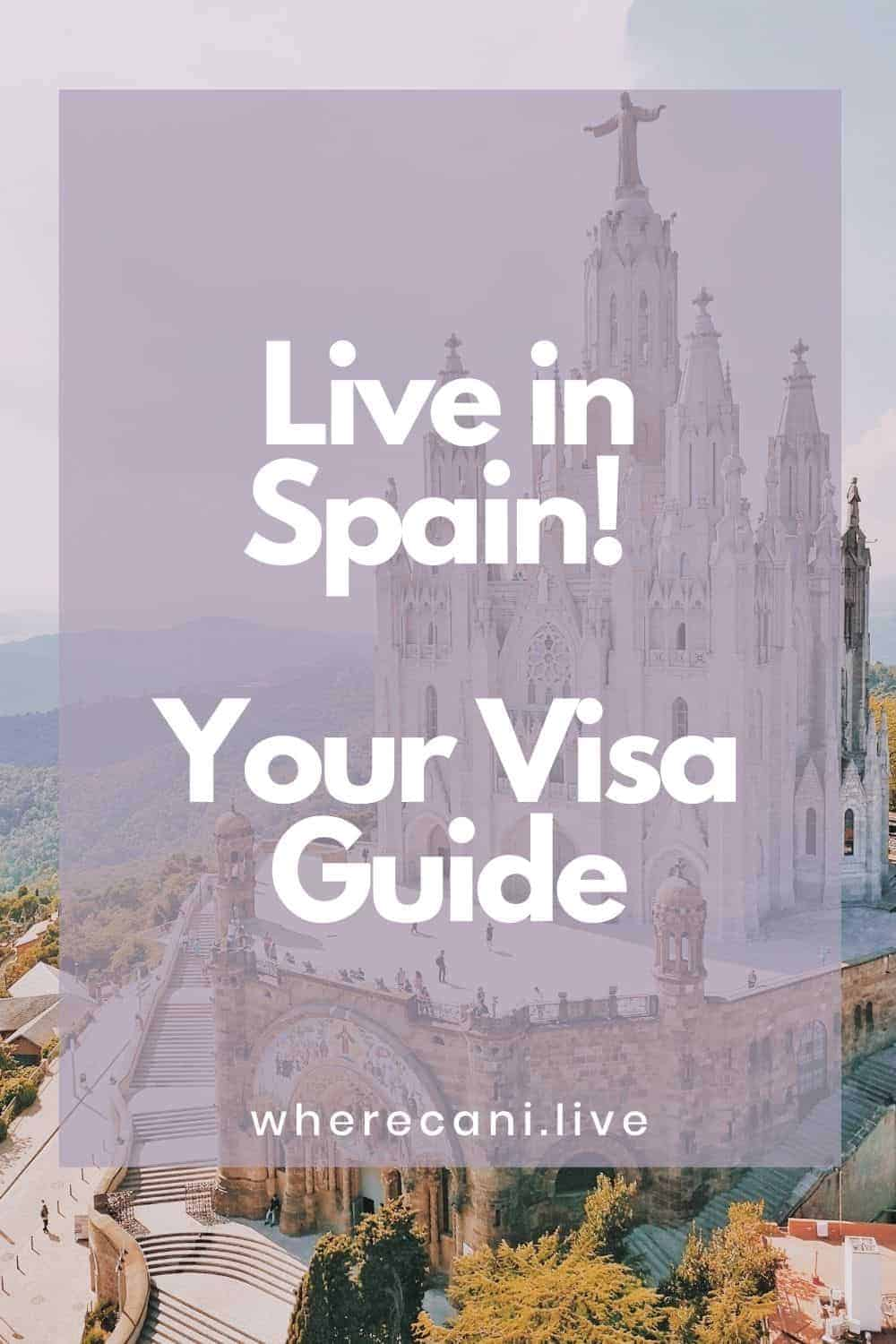 Want to live in Spain but not sure which visa you can apply for?  Well here is the ultimate guide for you. #spain #visas #immigration #europe #guide #expat via @wherecanilive