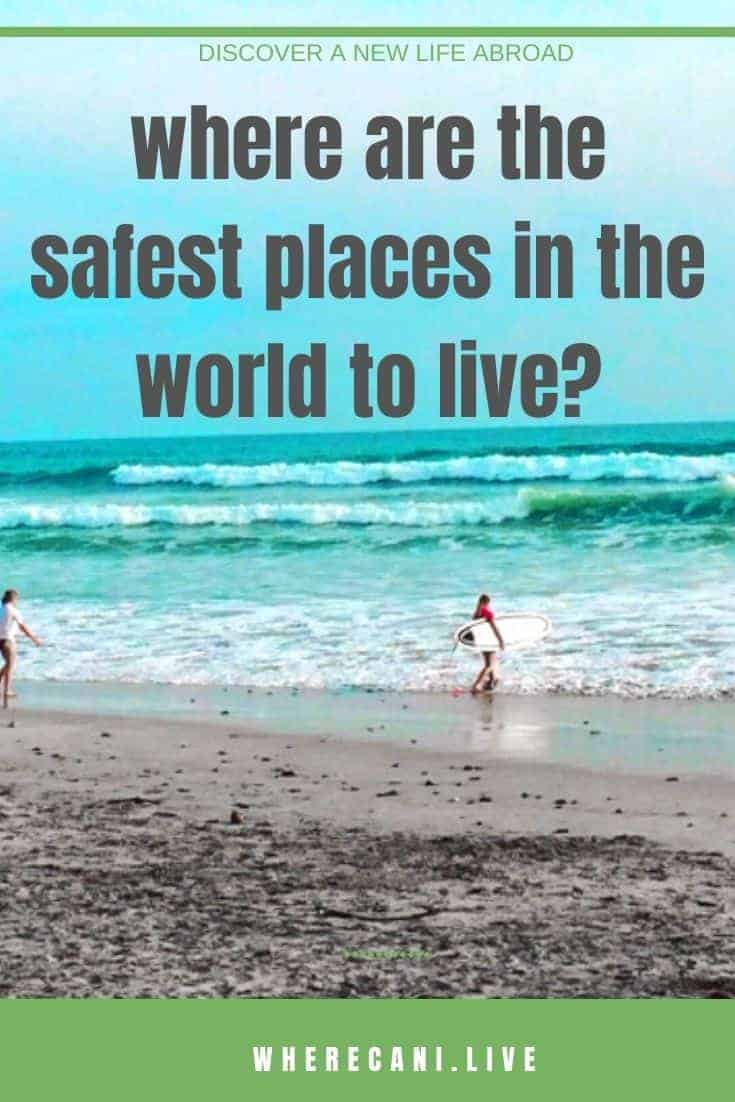 Where is the safest place in the world to live?  We show you. #wherecanilive #expat #liveabroad #safety #expatlife via @wherecanilive