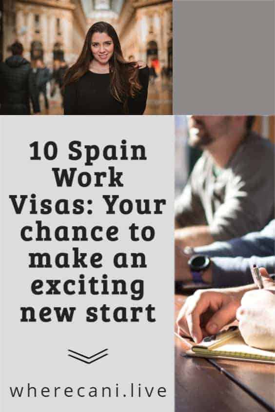 Want to live and work in Spain?  Here are 10 work visa options to make your dream a reality.  #spain #workvisas #visas #expat  via @wherecanilive