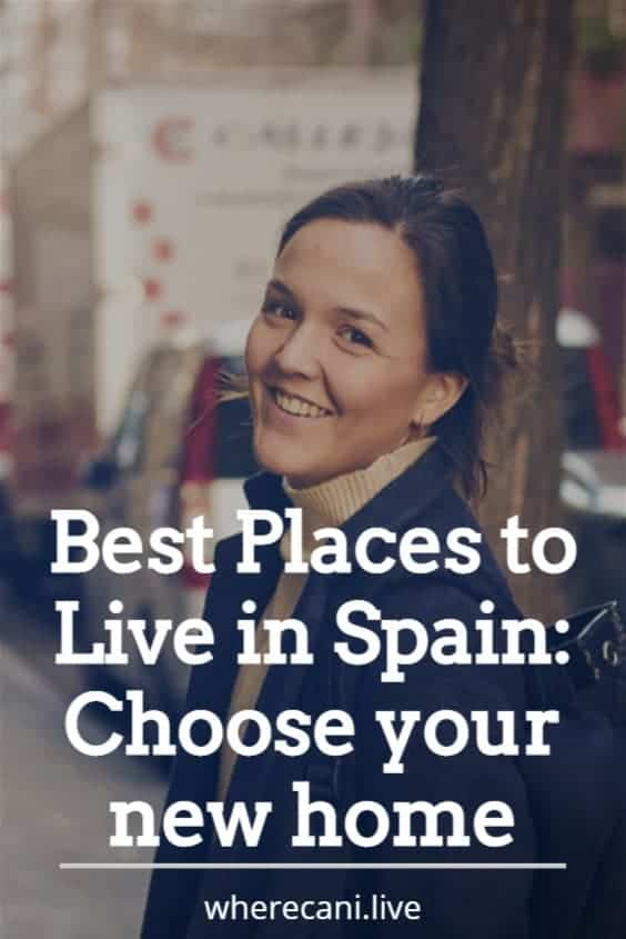 Where are the best place to live in Spain?  Read our article to fiond out!  #spain #bestplaces #expat #liveabroad #moveabroad via @wherecanilive