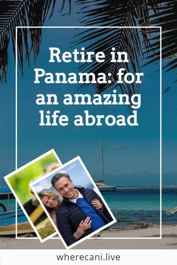 So many people are making the choice to retire in Panama.  Low cost of living, great healthcare and an amazing lifestyle.  Find out how.  #panama #retire #retireabroad via @wherecanilive